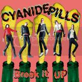 Cyanide Pills - Break it up